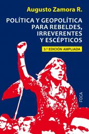 Imagen de cubierta: POLÍTICA Y GEOPOLÍTICA PARA REBELDES, IRREVERENTES Y ESCÉPTICOS
