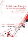 La bárbara Europa. Una mirada desde el postcolonialismo y la descolonialidad